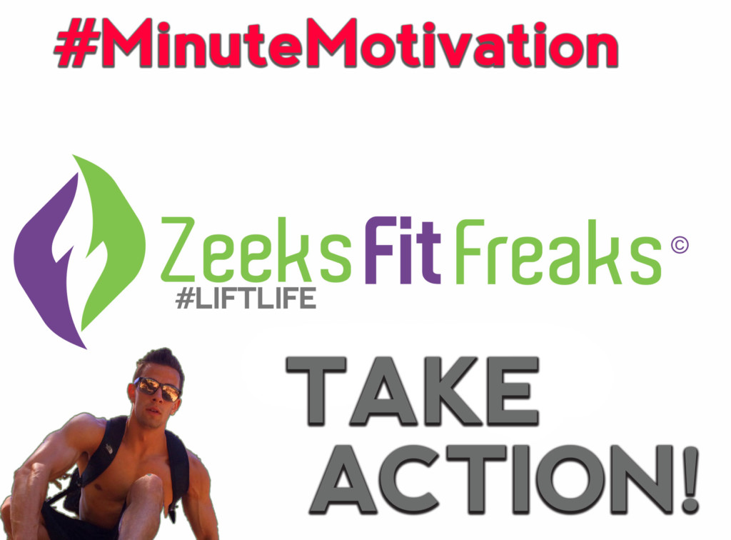 #Minute Motivation Take Action Today! No Excuses!