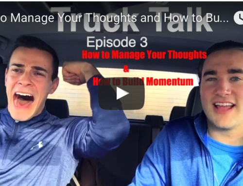 Thoughts How to Manage them and How to Build Momentum – Truck Talk