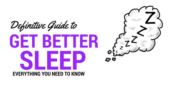Get Better Sleep Definitive Guide
